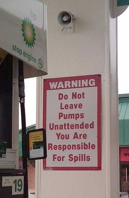 "BP gas pump message: ""Do Not Leave Pumps Unattended; You Are Responsible For Spills"""